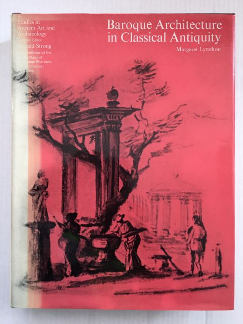 Baroque Architecture in Classical Antiquity :, Lyttelton, Margaret ;