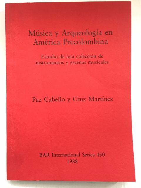 Musica y Arqueologia en American Precolombina :Estudio de una coleccion de instrumentos y escenas musicales, Martinez, Paz Cabello y Cruz ;
