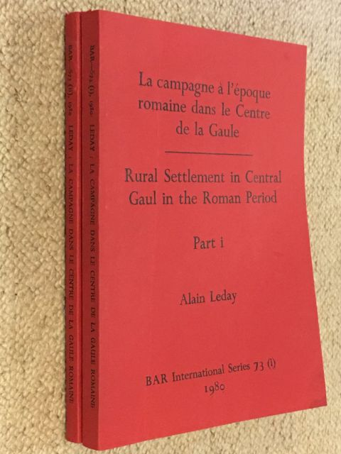 Rural Settlement in Central Gaul in the Roman Period :Villas, vici and sanctuaries in the civitas of the Bituriges Cubi, Part I & II, Leday, Alain ;