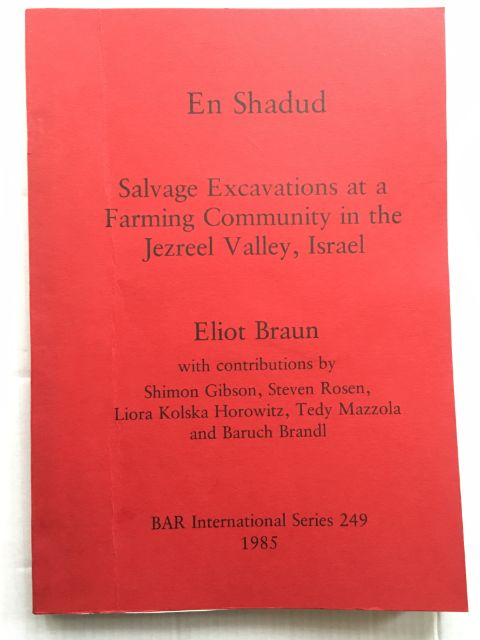 En Shadud :Salvage Excavations at a Farming Community in the Jezreel Valley, Israel, Braun, Eliot ;