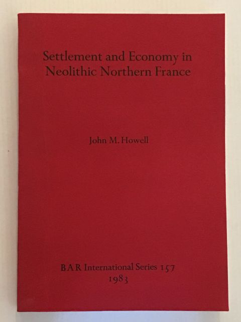 Settlement and Economy in Neolithic Northern France :