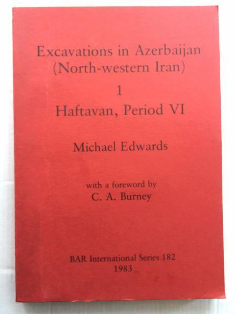 Excavations in Azerbaijan (North-western Iran) :1 Haftavan, Period VI, Edwards, Michael ;