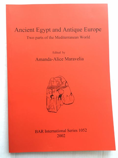 Ancient Egypt and Antique Europe :Two parts of the Mediterranean World, Maravelia, Amanda-Alice ;(ed)