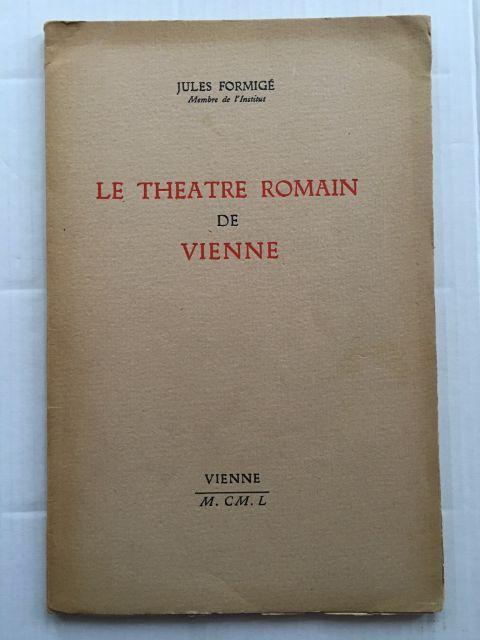 Le Theatre Romaine de Vienne :, Formige, Jules ;