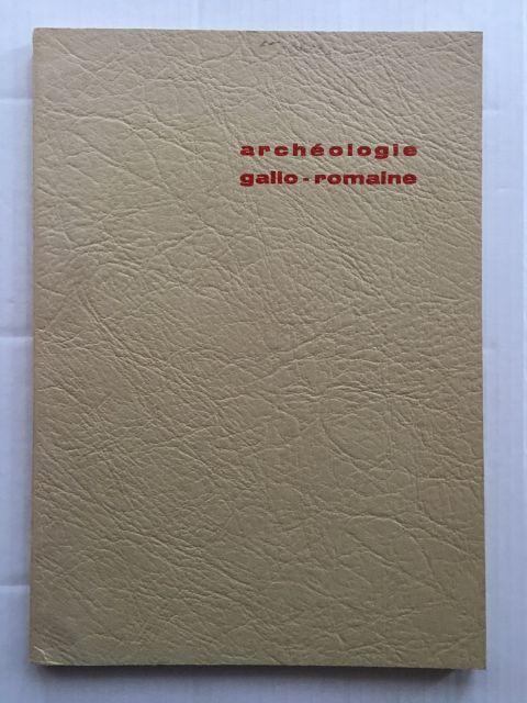archeologie gallo-romaine. civilisation gallo-romaine dans la cite des mediomatrique :, Bellard, A. ;