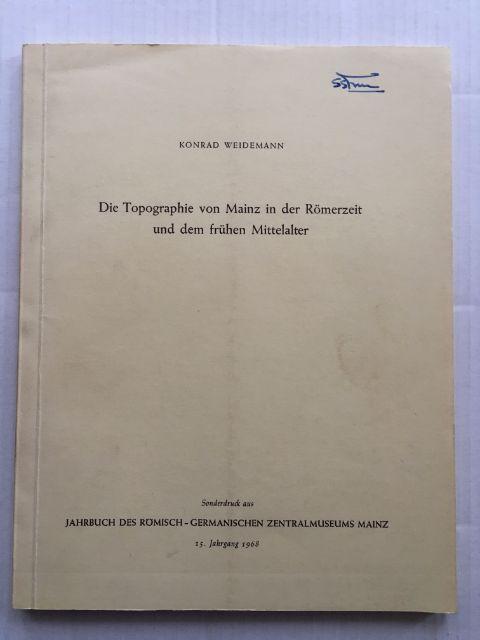 Die Topographie von Mainz in der Romerzeit und dem fruhen Mittelalter :, Weidmann, Konrad ;