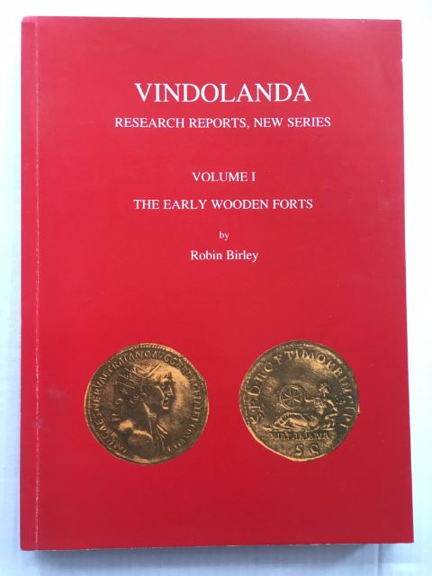 Vindolanda, Research reports, New Series :Volume I, The Early Wooden Forts, The Excavations of 1973-76 and 1985-89, with some additional details from the excavations of 1991-93, Birley, Robin ;