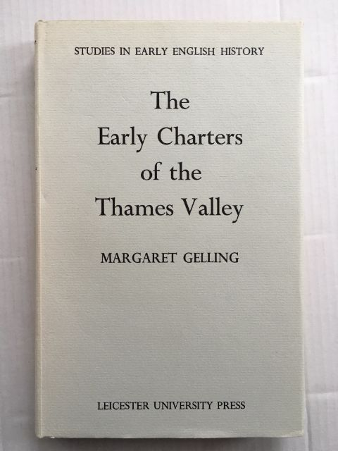 The Early Charters of the Thames Valley (Studies in Early English History) :, Gelling, Margaret ;