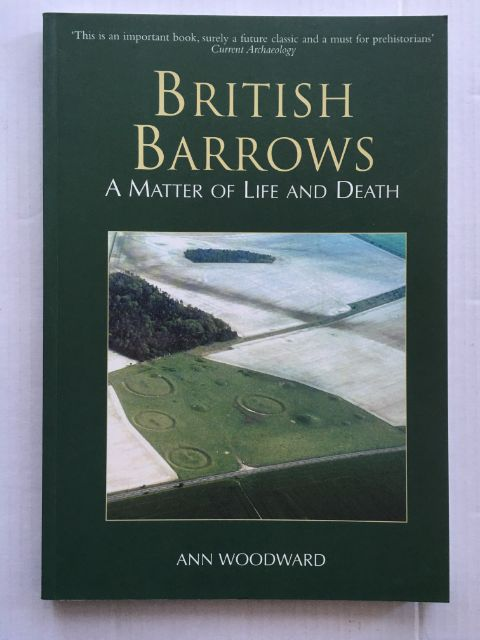 British Barrows :A Matter of Life and Death, Woodward, Ann ;