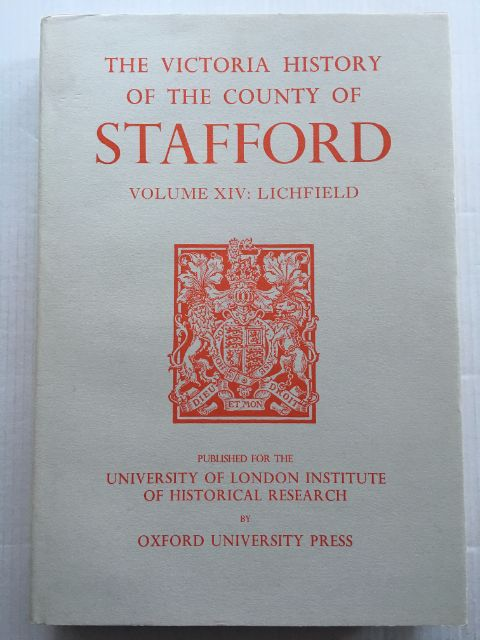 A HISTORY OF THE COUNTY OF STAFFORD VOLUME XIV: Lichfield :, Greenslade, M. W. ;(ed)