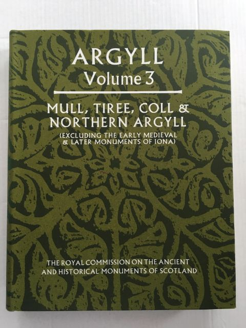 Argyll: an inventory of the ancient monuments, Volume 3 Mull, Tiree, Coll & Northern Argyll (excluding the Early Medieval & later monuments of IONA) :, RCAHMS ;