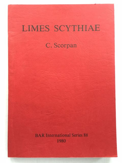 Limes Scythiae :Topographical and Stratigraphical Research on the Late Roman Fortifications on the Lower Danube, Scorpan, C. ;