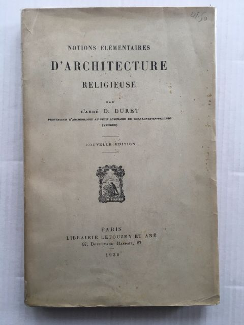 Notions Elementaires d'Architecture Religieuse :, Duret, L'Abbe D. ;