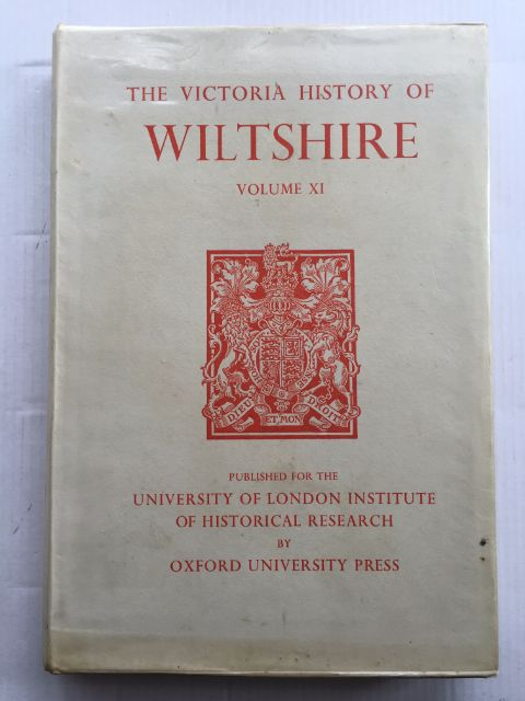 A History of Wiltshire Volume XI: Downton Hundred, Elstub and Everleigh Hundred (Victoria County History) :, Crowley, D. A. ;(ed)