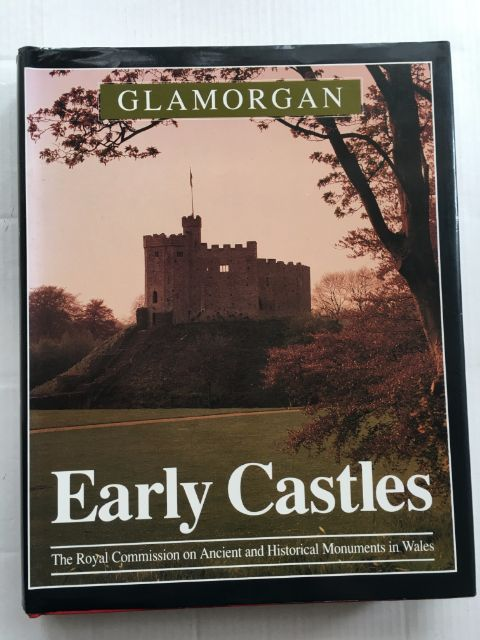 An Inventory of the Ancient Monuments in Glamorgan :Volume III - Part 1a: Medieval Secular Monuments, The Early Castles From the Norman Conquest to 1217, Royal Commission on Ancient and Historical Monuments ;