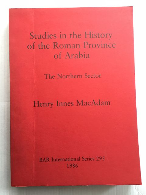 Studies in the History of the Roman Province of Arabia :The Northern Sector
