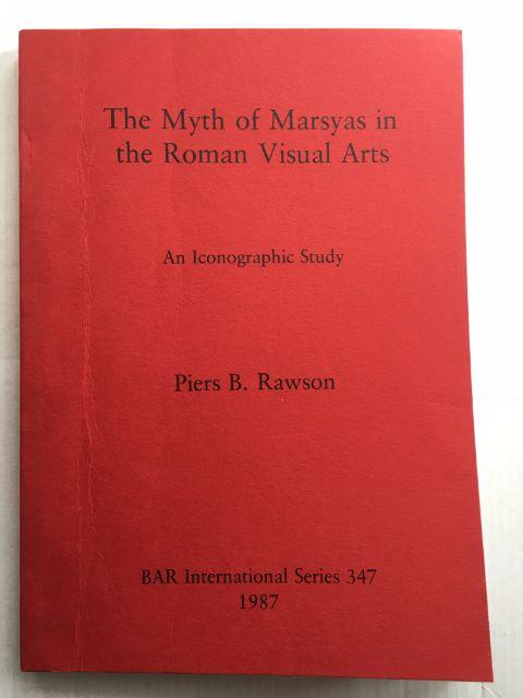 The Myth of Marsyas in the Roman Visual Arts :An Iconographic Study, Rawson, Piers B. ;