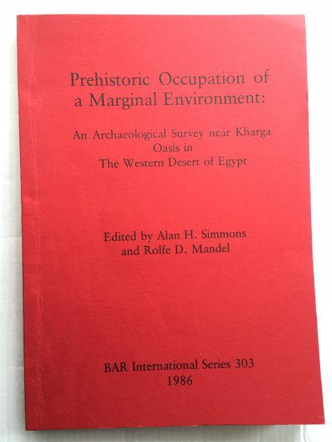 Prehistoric Occupation of a Marginal Environment :An Archaeological Survey near Kharga Oasis in The Western Desert of Egypt, Simmons, Alan H. ;Mandel, Rolfe D. (eds)