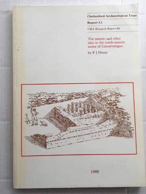 The mansio and other sites in the south-eastern sector of Caesaromagus :, Drury, P. J. ;