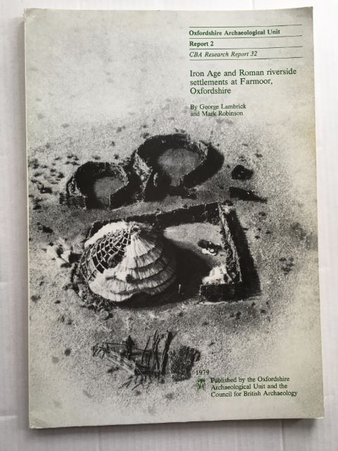 Iron Age and Roman riverside settlements at Farmoor, Oxfordshire :, Lambrick, George ;Robinson, Mark