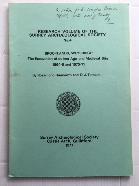 Brookland, Weybridge: The Excavation of an Iron Age and Medieval Site 1964-5 and 1970-71 :Research Volume of the Surrey Archaeological Society, No. 4, Hanworth, Rosamund ;Tomalin, D. J.