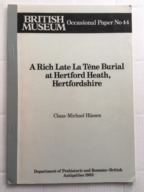 A Rich Late La Tene Burial at Herford Heath, Hertfordshire :, Hussen, Claus-Michael ;