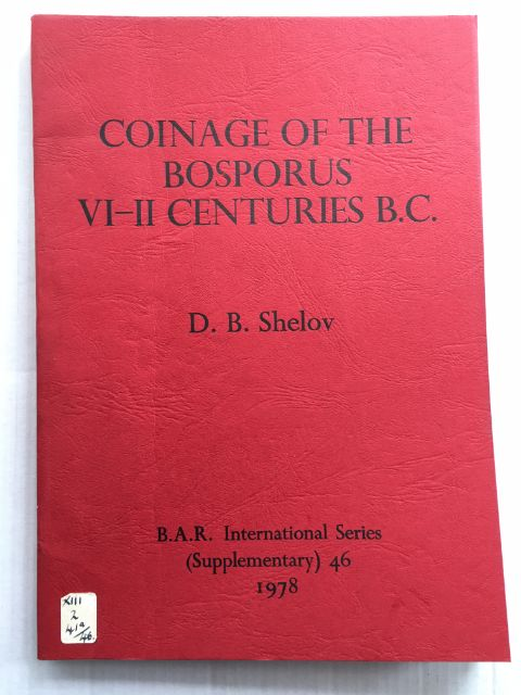 COINAGE OF THE BOSPHORUS VI-II CENTURIES B.C. :, Shelov, D. B. ;