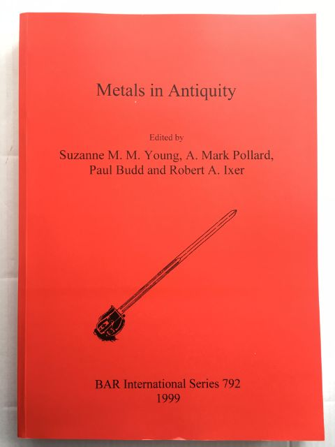 Metals in Antiquity :, Young, Suzanne M. M. ;(et al)