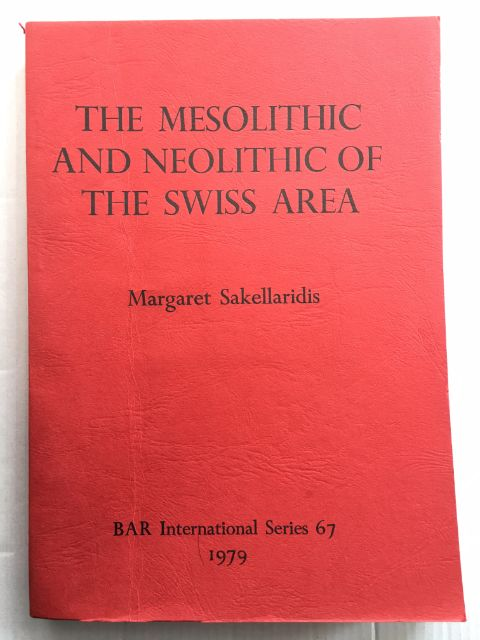 The Mesolithic and Neolithic of the Swiss Area in the Mesolithic and Neolithic Periods :