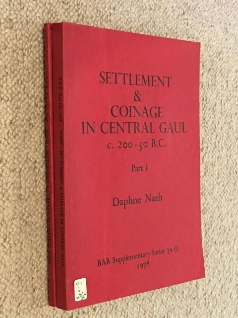 Settlement & Coinage in Central Gaul c. 200-50 B.C. Part I & II :