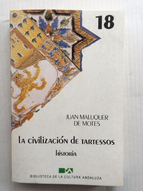 La Civilizacion de Tartessos :Historia, De Motes, Juan Maluquer ;