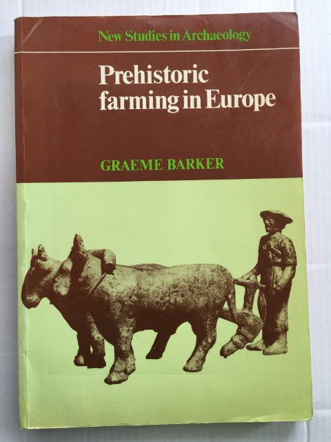 Prehistoric farming in Europe :