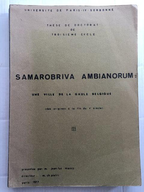 Samarobriva Ambianorum :Une ville de la Gaule Belgique (des origines a la fin du Ve siecle)