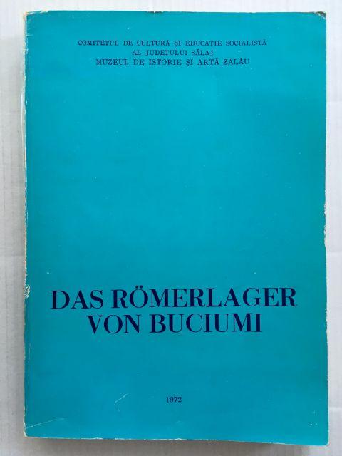 Das Romerlager von Buciumi :Beitrage zur Untersuchung des Limes der Dacia Porolissensis, Tarnavschi, A. ;