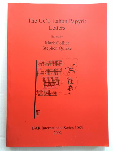 The UCL Lahun Papyri: Letters :, Collier, Mark ;Quirke, Stephen (eds)