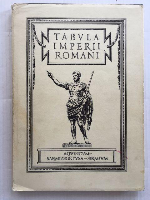 Tabula Imperii Romani Aquincum-Sarmizegetusa-Sirmium :auf dem Grunde der Weltkarte 1:1000000 L 34 Budapest, Union Academique Internationale ;