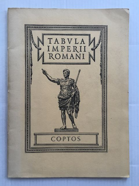 Tabula Imperii Romani: Coptos :Map of the Roman Empire based on the International 1:1,000,000 map of the world sheet N.G. 36, Meredith, David ;(ed)