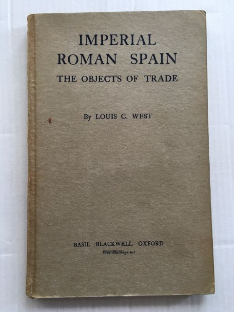 Imperial Roman Spain :The Objects of Trade, West, Louis C. ;