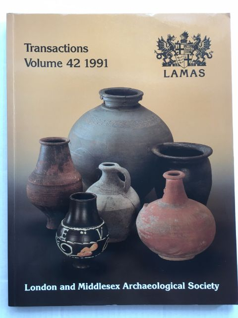 Transactions of the London and Middlesex Archaeological Society :Volume 42, 1991, London and Middlesex Archaeological Society ;