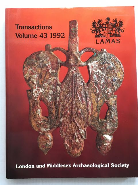 Transactions of the London and Middlesex Archaeological Society :Volume 43, 1992, London and Middlesex Archaeological Society ;
