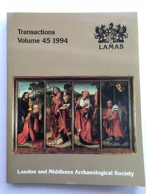 Transactions of the London and Middlesex Archaeological Society :Volume 45, 1994, London and Middlesex Archaeological Society ;