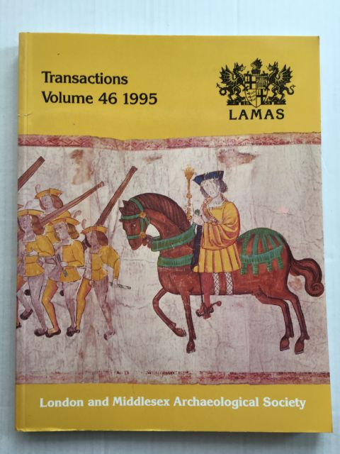 Transactions of the London and Middlesex Archaeological Society :Volume 46, 1995, London and Middlesex Archaeological Society ;