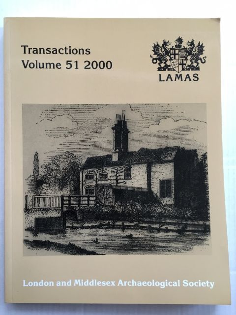 Transactions of the London and Middlesex Archaeological Society :Volume 51, 2000, London and Middlesex Archaeological Society ;