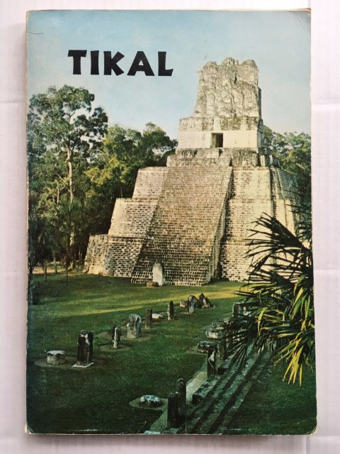 Tikal :Guia de las Antiguas Ruinas Mayas, Coe, William R. ;