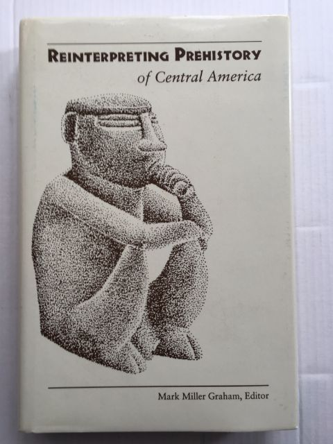 Reinterpretation Prehistory of Central America :, Graham, Mark Miller ;(ed)