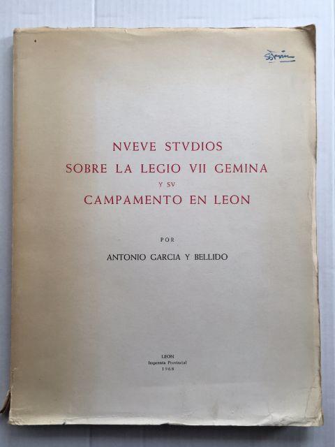 Nueue Studios  :Sobre La Legio VII Gemina y sv Campamento en Leon, Bellido, Antonio Garcia y ;