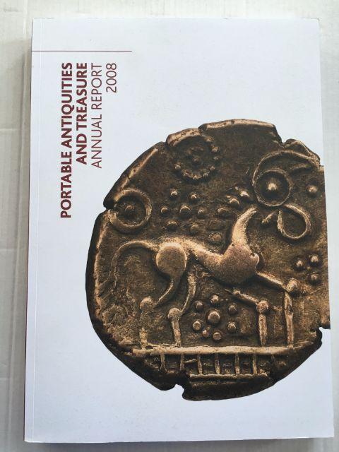 Portable Antiquities and Treasure Annual Report 2008 :, British Museum ;