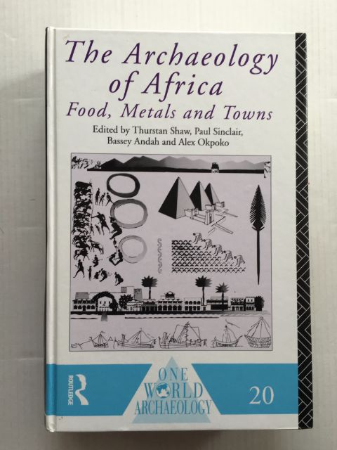 The Archaeology of Africa :Food, metals and towns