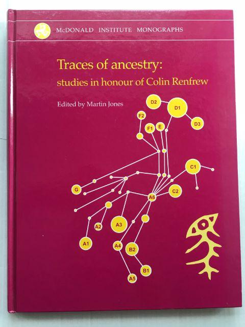 Traces of ancestry :studies in honour of Colin Renfrew, Jones, Martin ;(ed)