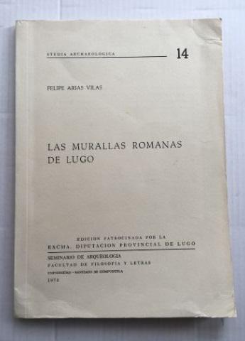 Las Murallas Romanas de Lugo :, Vilas, Felipe Arias ;